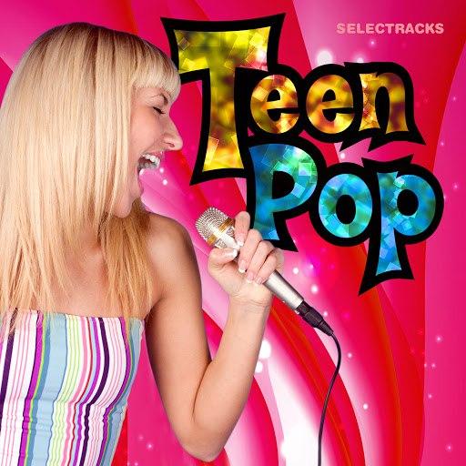 Selectracks альбом Teen Pop, Vol. 1