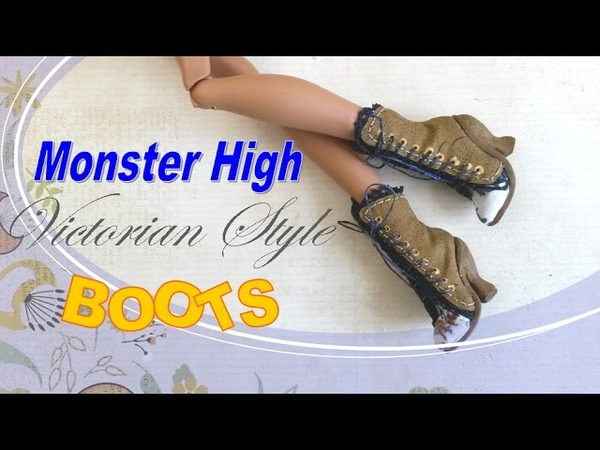 Making Doll Shoes How to Make Victorian Style Monster High Doll Boots