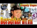 Berserker MTL RTA by Vandy Vape inspired by Alex from VapersMD Хороший тугой бак 😎👍