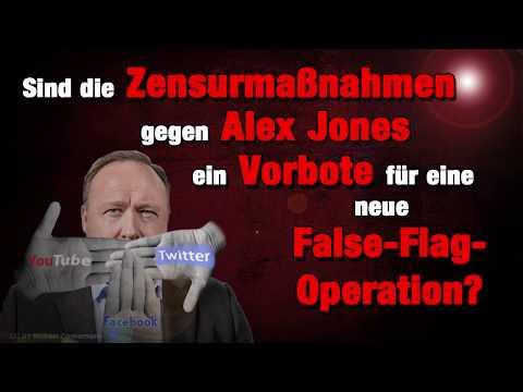 Sind die Zensurmaßnahmen gegen Alex Jones ein Vorbote für eine neue False-Flag-Operation   17.08.18