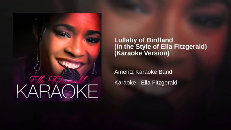 Lullaby of Birdland (In the Style of Ella Fitzgerald) (Karaoke Version)