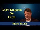 Mark Taylor Prophecy June 23 2018 - God's Kingdom On Earth - Mark Taylor 2018 Update