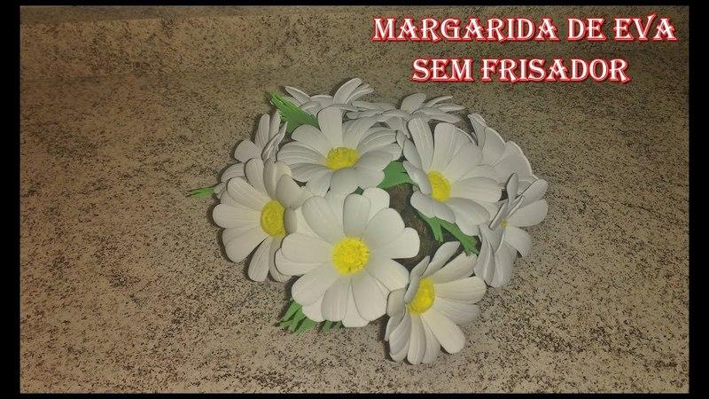 DIY - Como fazer a flor Margarida de eva sem frisador