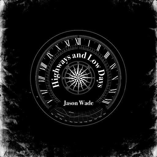 Jason Wade альбом Highways and Low Days
