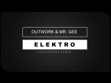 Outwork feat. Mr. Gee - Electro (Official Music Video) клубные видеоклипы