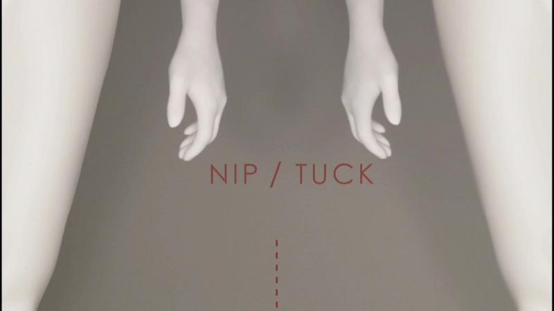 Nip/Tuck (Opening)