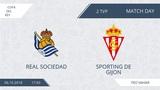 AFL18. Spain. Copa del rey. Day 2. Real Sociedad - Sporting de Gijon