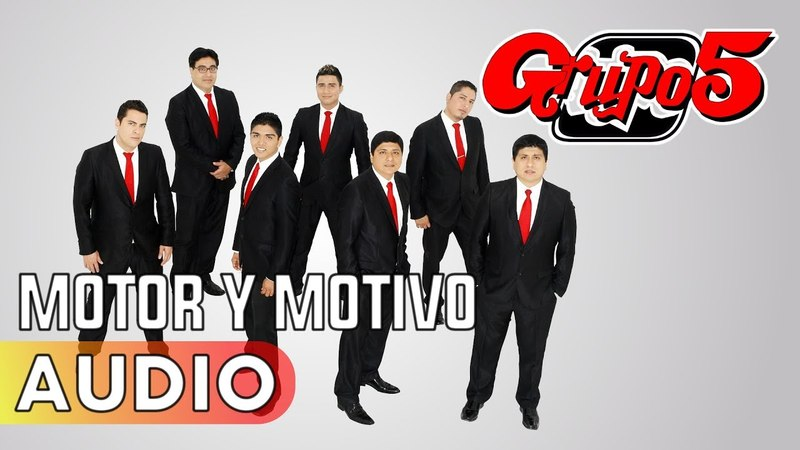 MOTOR Y MOTIVO GRUPO 5 Audio HD