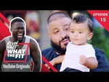 Daddy &amp Me with DJ Khaled Kevin Hart What The Fit Episode 15 Laugh Out Loud Network