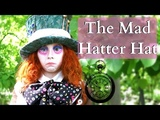 How to Make The Mad Hatters Hat Alice in WonderlandAlice Through the Looking Glass