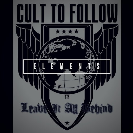 Cult To Follow альбом Leave It All Behind - Elements