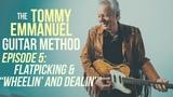 The Tommy Emmanuel Guitar Method - Episode 5 Flatpicking, Hybrid Picking &amp