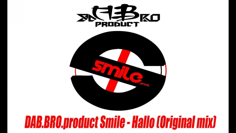 DAB.BRO.product Smile - Hollo (Original Mix)