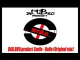 DAB.BRO.product Smile - Hollo (Original Mix)