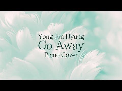 [커버] 용준형 (Yong Jun Hyung) - 무슨 말이 필요해 (Go Away) | 가사 lyrics | 신기원 피아노 연주곡 Piano Cover