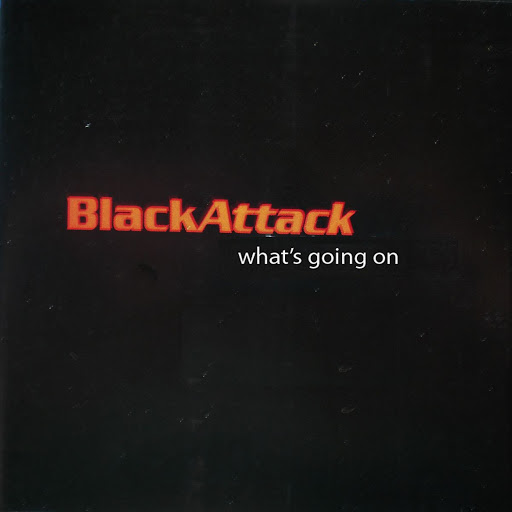 Black Attack альбом What's Going On