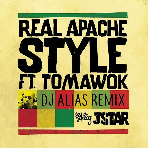 JStar альбом Real Apache Style (feat. Tomawok) [DJ Alias Remix]