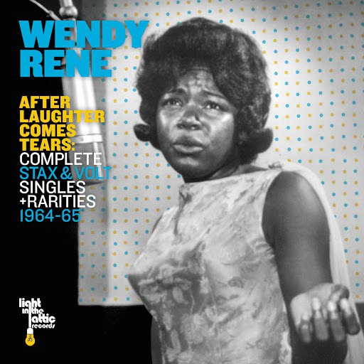 Wendy Rene альбом After Laughter Comes Tears: Complete Stax & Volt Singles + Rarities 1964-65