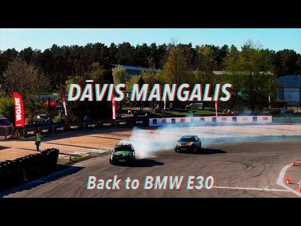 DĀVIS MANGALIS Back to BMW E30 Biķernieki pirmais posms