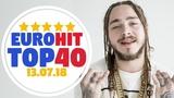 ЕвроХит ТОП 40 Хит-Парад за неделю от 13 Июля 2018 Европа Плюс EUROPA PLUS EuroHit TOP 40