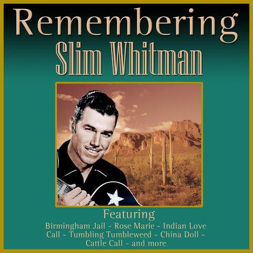 Slim Whitman альбом Remembering Slim Whitman