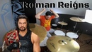 WWE Roman Reigns Theme Song The Truth Reigns Drum Cover