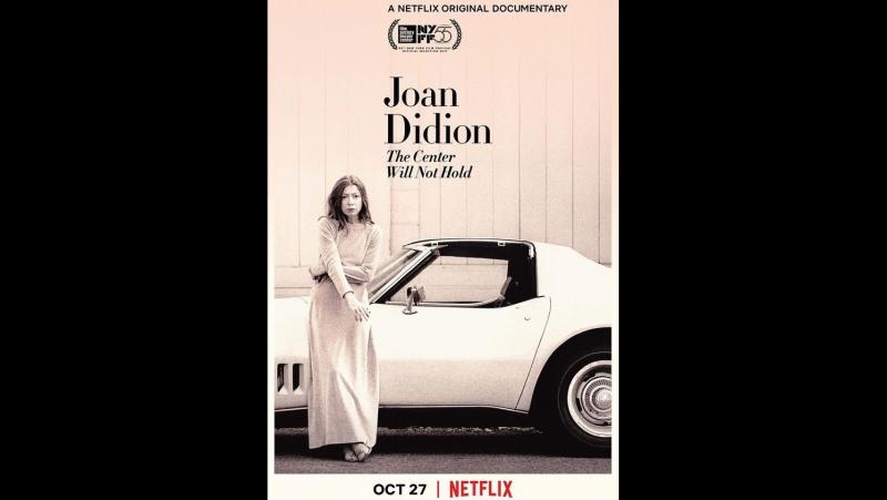 Griffin Dunne - Джоан Дидион: Центр не выдержит / Joan Didion: The Center Will Not Hold (2017) Language: English