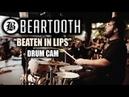 Beartooth (Connor Denis) | Beaten In Lips | Drum Cam (LIVE)