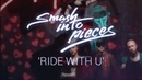 Smash Into Pieces - Ride With U (Lyric Video)