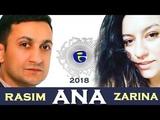 Rasim Cenublu ft Zarina - ANA | 2018