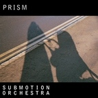 Submotion Orchestra альбом Prism