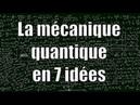 La mécanique quantique en 7 idées — Science étonnante 16