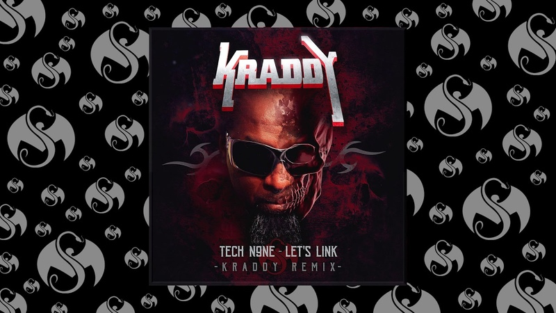 Tech N9ne Let's Link KRADDY Remix OFFICIAL AUDIO