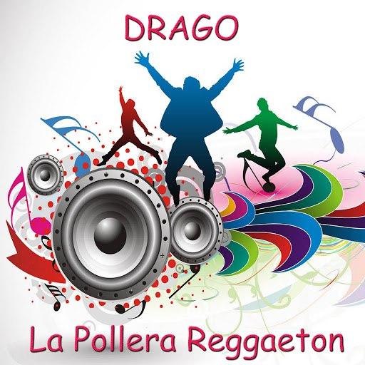 DRAGO альбом La Pollera Reggaeton