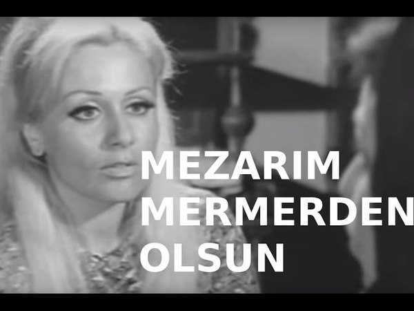 Mezarım Mermerden Olsun Türk Filmi