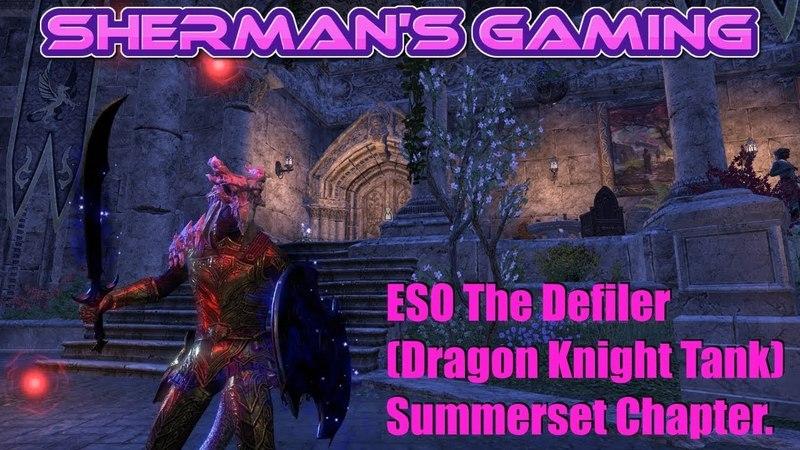ESO The Defiler (Dragon Knight Tank) Summerset Chapter.