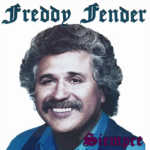 Freddy Fender альбом Siempre