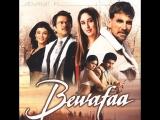 BEWAFA 2005 full HD Akshay Kumar, Kareena Kapoor, Anil Kapoor, Sushmita Sen YouTube