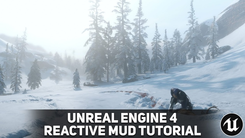 Unreal Engine 4 Tutorial - Reactive SnowMud