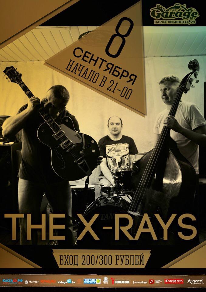 08.09 The X-Rays в клубе Garage!