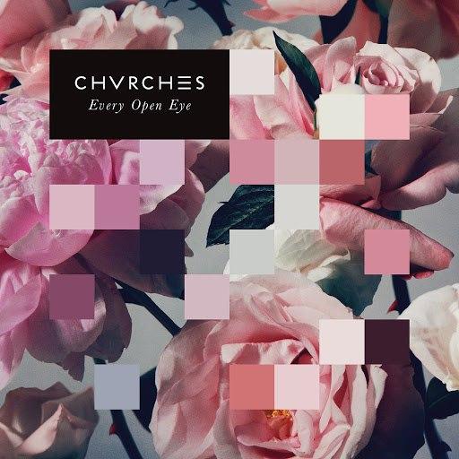 CHVRCHES альбом Every Open Eye