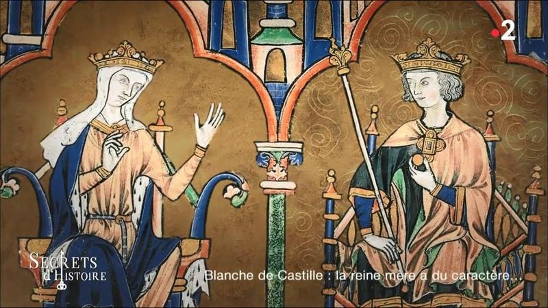Secrets dHistoire - Blanche de Castille la reine mère a du caractère (Intégrale)