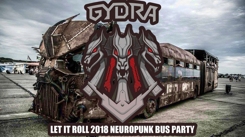 Gydra / Neuropunk Bus Party / Let It Roll 2018