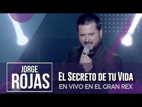 Jorge Rojas - El Secreto de tu Vida | En Vivo en Teatro Gran Rex 2016