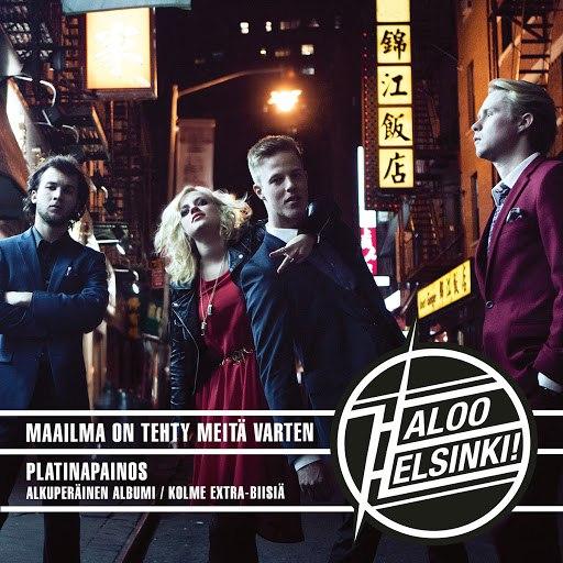 Haloo Helsinki! альбом Maailma on tehty meitä varten