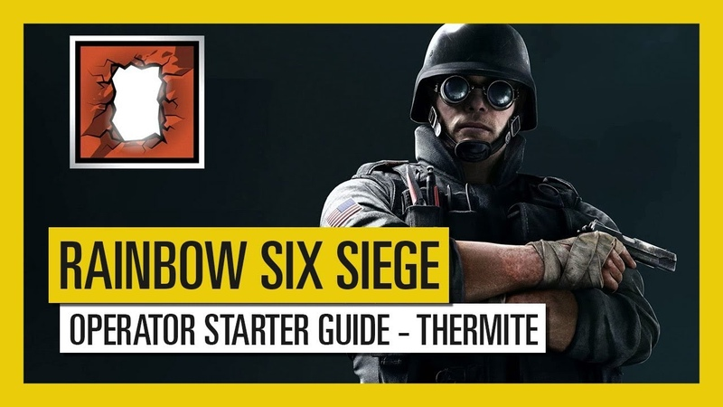 Tom Clancy's Rainbow Six Siege – Operator Starter Guide Thermite