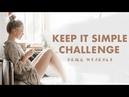 Keep It Simple Найти себя и Свои стремления