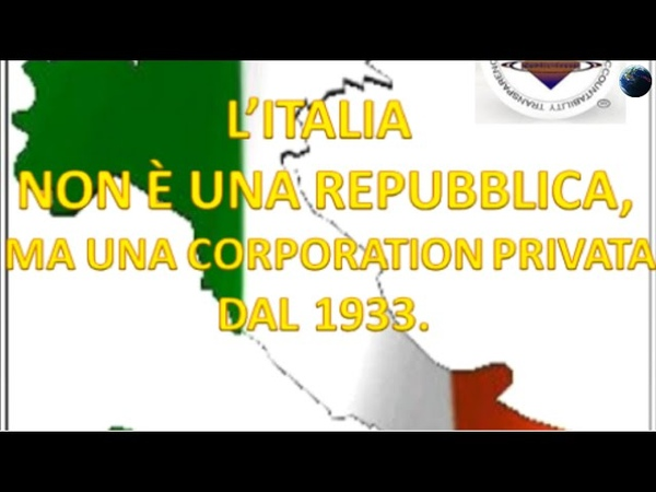 L'Italia e' una Corporation privata e gli Italiani sono dei titoli (Bond)