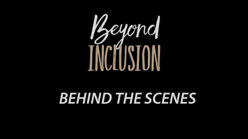 Beyond Inclusion Behind the Scenes 2016