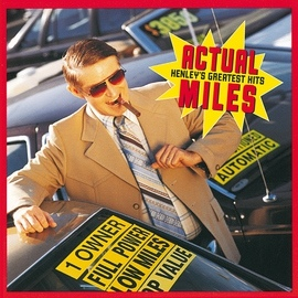 Don Henley альбом Actual Miles: Henley's Greatest Hits